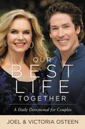 Our Best Life Together: A Daily Devotional For Couples Hardback