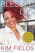 Blessed Life: My Surprising Journey of Joy, Tears, and Tales From Harlem to Hollywood Hardback