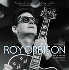 The Authorized Roy Orbison Biography