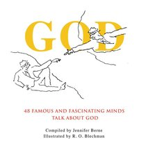 God:48 Famous and Fascinating Minds Talk About God