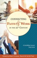 Connecting Faith and Work in the 21St Century Paperback