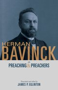 Herman Bavinck on Preaching and Preachers Paperback
