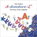 A-Dventure-Z the Story of the Alphabet Paperback