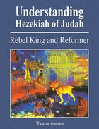 Understanding the Reign of Hezekiah Paperback