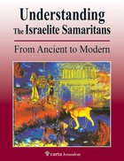 Understanding the Israelite Samaritans: From Ancient to Modern Paperback