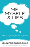 Me, Myself, and Lies: What to Say When You Talk to Yourself Paperback