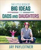 The Little Book of Big Ideas For Dads and Daughters Paperback