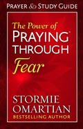 The Power of Praying Through Fear Prayer and Study Guide eBook
