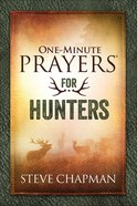 One-Minute Prayers For Hunters Hardback