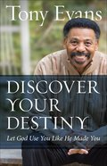 Discover Your Destiny: Let God Use You Like He Made You Paperback