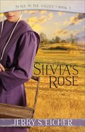 Silvia's Rose (#01 in Peace In The Valley Series) Paperback