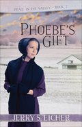 Phoebe's Gift (#02 in Peace In The Valley Series) Paperback