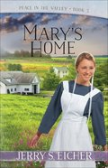 Mary's Home (#03 in Peace In The Valley Series) Paperback
