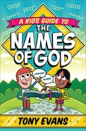 A Kid's Guide to the Names of God Paperback