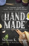 Hand Made: The Modern Woman's Guide to Made-From-Scratch Living Paperback