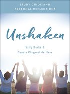 Unshaken (Study Guide And Personal Reflections) Paperback