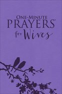 One-Minute Prayers For Wives (Milano Softone) Imitation Leather