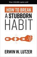 How to Break a Stubborn Habit Paperback