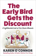 The Early Bird Gets the Discount: A Lighthearted Look At Our Senior Moments Paperback