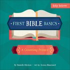 First Bible Basics: A Counting Primer (Baby Believer Series) Board Book