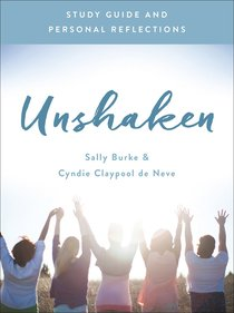 Unshaken (Study Guide And Personal Reflections)