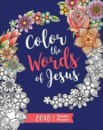 2018 Weekly Planner: Color the Words of Jesus