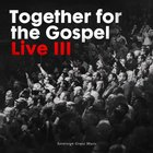 Together For the Gospel Volume 3 CD