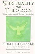 Spirituality and Theology: Christian Living and the Doctrine of God