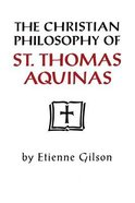 The Christian Philosophy of St. Thomas Aquinas Paperback