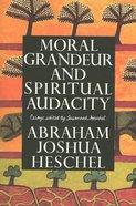 Moral Grandeur and Spiritual Audacity Paperback