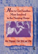 How to Get Families More Involved in the Nursing Home Paperback
