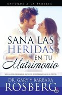 Sana Las Heridas En Tu Matrimonio (Healing The Hurt In Your Marriage) Paperback