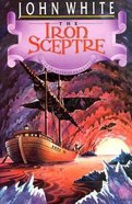 Iron Sceptre (#04 in Archives Of Anthropos Series) Paperback