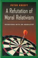 Refutation of Moral Relativism Paperback