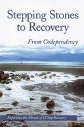 Stepping Stones to Recovery From Codependency Paperback