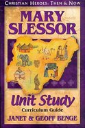 Mary Slessor Unit Study (Christian Heroes Then & Now Series) Paperback