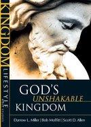 Gods Unshakable Kingdom (Kingdom Lifestyle Bible Studies Series) Paperback
