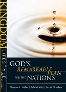 Gods Remarkable Plan For the Nations (Kingdom Lifestyle Bible Studies Series) Paperback