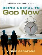 Being Useful to God Now (Intensive Discipleship Course)