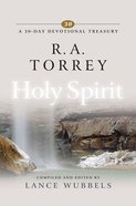 R a Torrey on the Holy Spirit (30-day Devotional Treasury Series) Hardback
