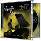 Above the Storm: Relaxing Piano Hymns CD
