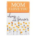 Box of Blessings: Mom I Love You, Always and Forever (Mum)
