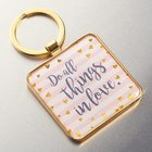 Metal Keyring: Do All Things in Love... (Pink/white Stripes & Hearts)