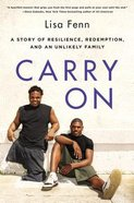 Carry on: A Story of Resilience, Redemption, and An Unlikely Family Paperback