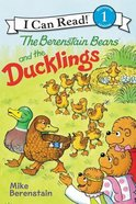 And the Ducklings (I Can Read!1/berenstain Bears Series) Hardback