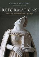 Reformations: The Early Modern World 1450-1650 Hardback