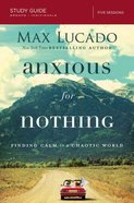 Anxious For Nothing (Study Guide) Paperback