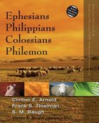 Ephesians, Philippians, Colossians, Philemon (Zondervan Illustrated Bible Backgrounds Commentary Series)