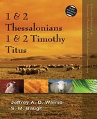 1 & 2 Thessalonians, 1 & 2 Timothy, Titus (Zondervan Illustrated Bible Backgrounds Commentary Series)