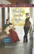 Wedded For the Baby (Stand-In Brides) (Love Inspired Series Historical)